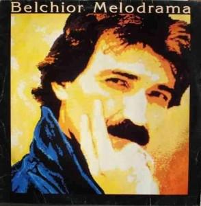 Melodrama, 1987, Belchior