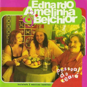 Pessoal do Ceara, 2002, Ednardo, Amelinha e Belchior