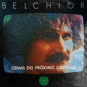 Cenas do Próximo Capítulo, 1984, Belchior
