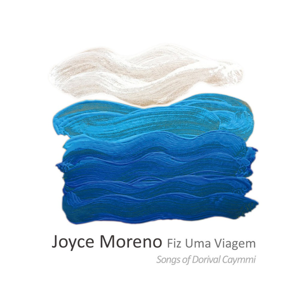 """""""Fiz uma Viagem - Songs of Dorival Caymmi"""", 2017"""