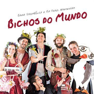 """""""Bichos do Mundo"""" (2010), primeiro álbum da Strombólica, com Marcelo Dworecki, Lia Martins, Nandinho Thomaz e Daniel Xingu"""