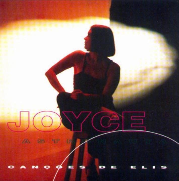 """Em 1998, Joyce gravou """"Astronauta - Canções de Elis"""" em homenagem ao repertório da cantora gaúcha que foi uma das primeiras a gravá-la"""