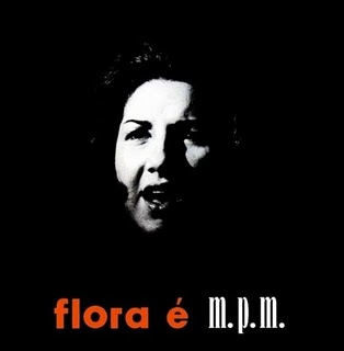 "Flora Purim, ""Flora é M.P.M."" (1964)"